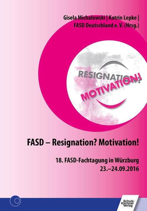 FASD Ratgeber Resignation? Motivation!